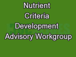 Nutrient Criteria Development Advisory Workgroup PowerPoint PPT Presentation