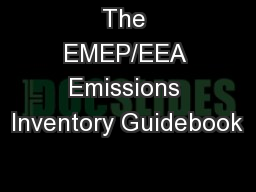 The EMEP/EEA Emissions Inventory Guidebook