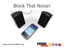 Block That Noise!