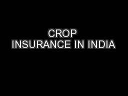 CROP INSURANCE IN INDIA PowerPoint PPT Presentation