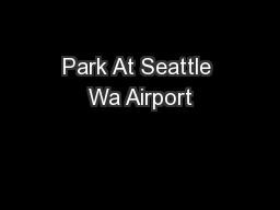 Park At Seattle Wa Airport PDF document - DocSlides