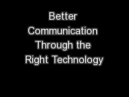 Better Communication Through the Right Technology