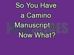 So You Have a Camino Manuscript… Now What?