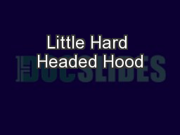 Little Hard Headed Hood