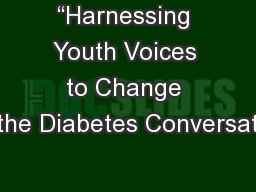 """Harnessing Youth Voices to Change the Diabetes Conversat"