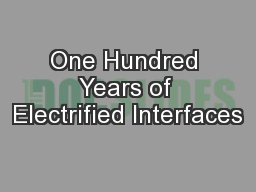 One Hundred Years of Electrified Interfaces