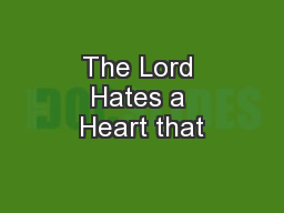 The Lord Hates a Heart that