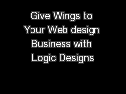 Give Wings to Your Web design Business with Logic Designs