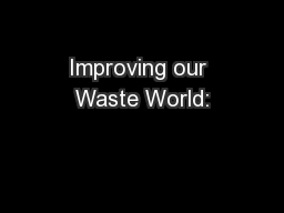 Improving our Waste World: