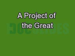 A Project of the Great
