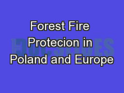 Forest Fire Protecion in Poland and Europe