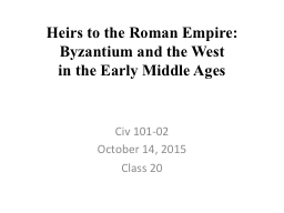 Heirs to the Roman Empire: Byzantium and the West