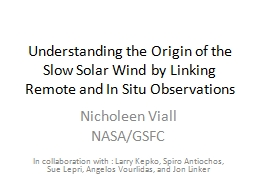 Understanding the Origin of the Slow Solar Wind by Linking