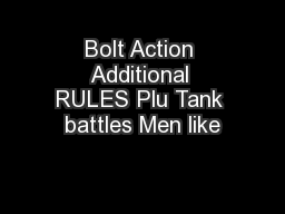 Bolt Action Additional RULES Plu Tank battles Men like