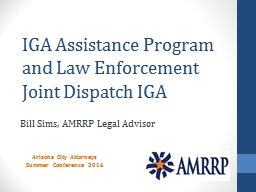 IGA Assistance Program and Law Enforcement Joint Dispatch I