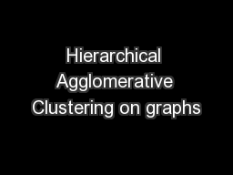 Hierarchical Agglomerative Clustering on graphs