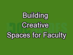 Building Creative Spaces for Faculty