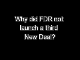 Why did FDR not launch a third New Deal? PowerPoint PPT Presentation