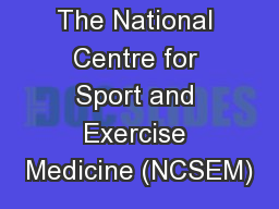 The National Centre for Sport and Exercise Medicine (NCSEM)
