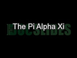 The Pi Alpha Xi