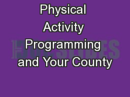 Physical Activity Programming and Your County