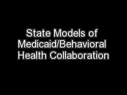 State Models of Medicaid/Behavioral Health Collaboration