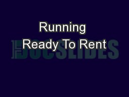 Running Ready To Rent