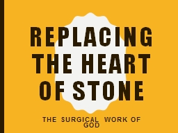 Replacing the Heart of stone