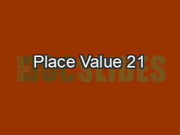 Place Value 21 PowerPoint PPT Presentation