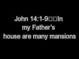 John 14:1-9		In my Father's house are many mansions