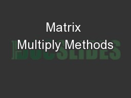 Matrix Multiply Methods