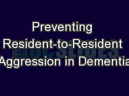 Preventing Resident-to-Resident Aggression in Dementia