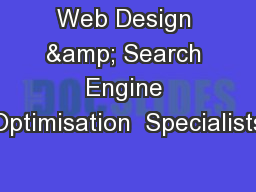 Web Design & Search Engine Optimisation  Specialists PowerPoint PPT Presentation