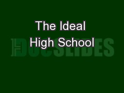 The Ideal High School