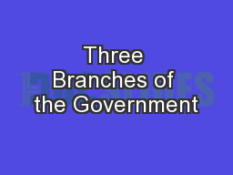 Three Branches of the Government PowerPoint PPT Presentation