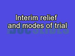 Interim relief and modes of trial