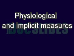 Physiological and implicit measures