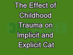 The Effect of Childhood Trauma on Implicit and Explicit Cat