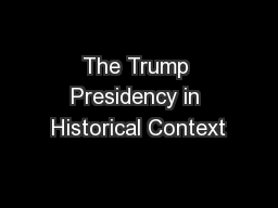 The Trump Presidency in Historical Context