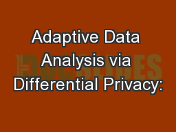 Adaptive Data Analysis via Differential Privacy: