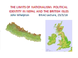 THE LIMITS OF NATIONALISM: POLITICAL IDENTITY IN NEPAL AND