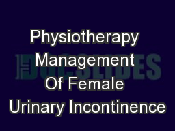 Physiotherapy Management Of Female Urinary Incontinence