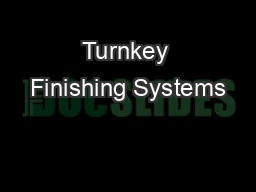 Turnkey Finishing Systems PDF document - DocSlides