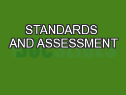 STANDARDS AND ASSESSMENT