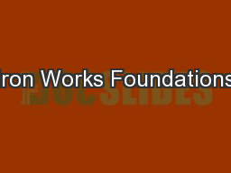Iron Works Foundations