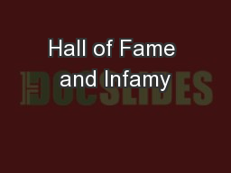Hall of Fame and Infamy