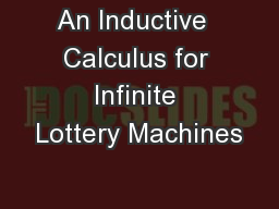 An Inductive  Calculus for Infinite Lottery Machines
