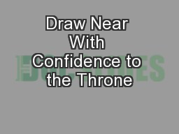 Draw Near With Confidence to the Throne