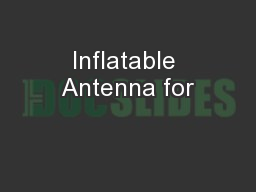 Inflatable Antenna for PowerPoint PPT Presentation