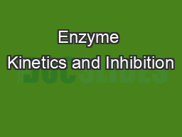Enzyme Kinetics and Inhibition